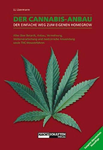 Der Cannabis Anbau : Alles über Botanik, Anbau, Vermehrung, Weiterverarbeitung und medizinische Anwendung sowie THC-Messverfahren (Pflanze Steht Indoor Weiß)