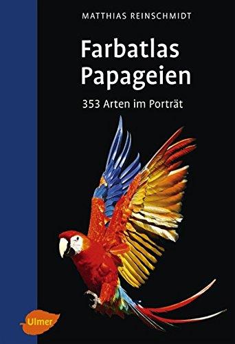 Papageien: 353 Arten im Porträt