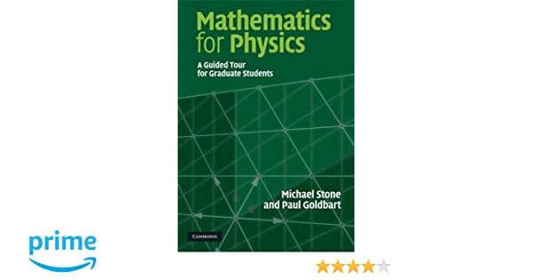 Mathematics for physics a guided tour for graduate students amazon mathematics for physics a guided tour for graduate students amazon michael stone paul goldbart 9780521854030 books fandeluxe Image collections