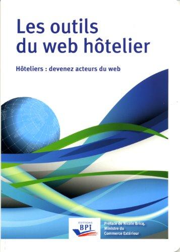 Les outils du web hôtelier - Hôteliers : devenez acteurs du web