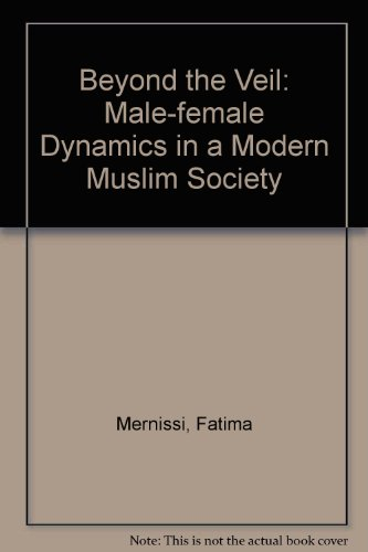 Beyond the Veil: Male-female Dynamics in a Modern Muslim Society por Fatima Mernissi