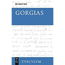 Gorgias: Die Fragmente - Platon, Gorgias (Sammlung Tusculum)