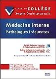 Médecine interne - Pathologies fréquentes 3e cycle : Dossiers progressifs