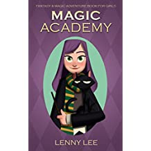 Books for Girls : Magic Academy: (Witch school, Fantasy, Friendship, Grow up, Books for Girls 9-12) (English Edition)