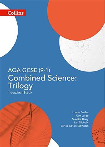 GCSE Science 9-1 — AQA GCSE COMBINED SCIENCE: TRILOGY 9-1 TEACHER PACK