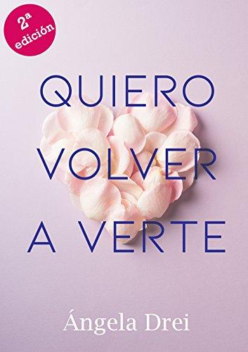 Quiero volver a verte (Spanish Edition)