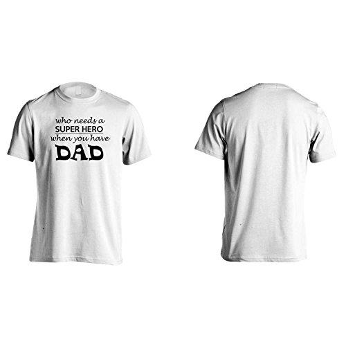 Chi ha bisogno di Super Hero quando si ha Papà divertente Uomo T-shirt c41m White