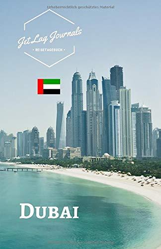JetLagJournals • Reisetagebuch Dubai: Erinnerungsbuch zum Ausfüllen   Reisetagebuch zum Selberschreiben für den Dubai Urlaub
