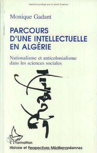 Parcours d'une intellectuelle en Algérie: Nationalisme et anticolonialisme dans les sciences sociales