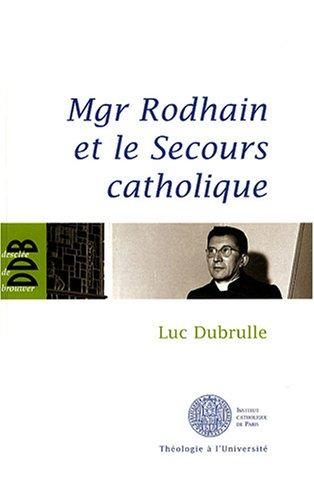 Mgr Rodhain et le Secours catholique : Une figure sociale de la charit