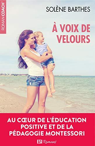 A voix de velours : Un roman tendre au cœur de la pédagogie Montessori