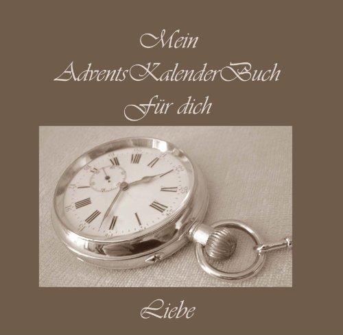 Mein AdventsKalender Buch fur Dich - Liebe: Einschreib-Adventskalender für ein pesönliches Geschenk aus Liebe