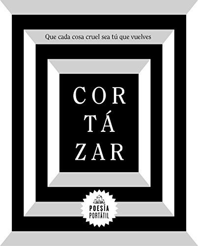Que cada cosa cruel sea tú que vuelves (Flash Poesía) por Julio Cortázar