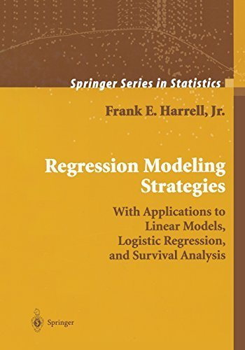 Regression Modeling Strategies: With Applications to Linear Models, Logistic Regression, and Survival Analysis (Springer Series in Statistics) by Frank Harrell (2010-12-01)