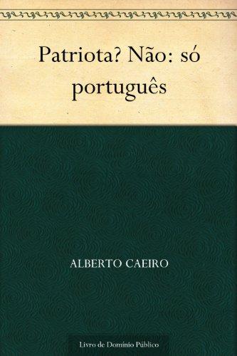 Patriota? Não: só português (Portuguese Edition) book cover