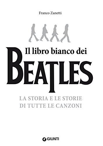 Il libro bianco dei Beatles: La storia e le storie di tutte le canzoni
