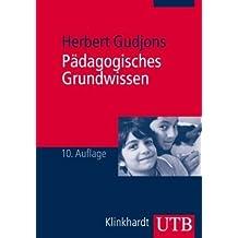 Pädagogisches Grundwissen: Überblick - Kompendium - Studienbuch by Herbert Gudjons (2011-05-18)