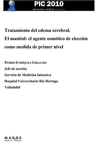 Tratamiento del edema cerebral. El manitol: el agente osmótico de elección como medida de primer nivel por PEDRO ENRÍQUEZ GIRAUDO