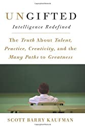 Ungifted: Intelligence Redefined by Scott Barry Kaufman (2013-06-04)