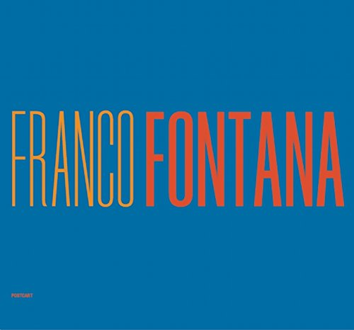 Franco Fontana. A life of photos. Ediz. italiana e inglese