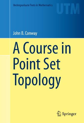 A Course in Point Set Topology (Undergraduate Texts in Mathematics)