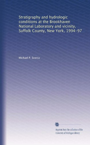 Stratigraphy and hydrologic conditions at the Brookhaven National Laboratory and vicinity, Suffolk County, New York, 1994-97 - Suffolk County, New York