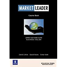 Market Leader: Business English with the F. T. Course Book: Upper intermediate Business English