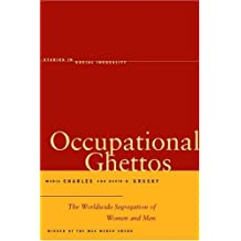Occupational Ghettos: The Worldwide Segregation of Women and Men (Studies in Social Inequality)