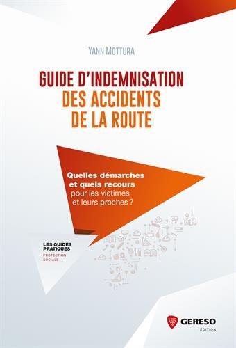 Guide d'indemnisation des accidents de la route: Quelles démarches et quels recours pour les victimes et leurs proches ?