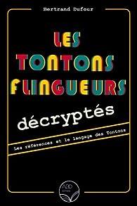 Les Tontons flingueurs décryptés par Bertrand Dufour