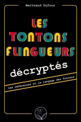 Les Tontons flingueurs décryptés: Les ...