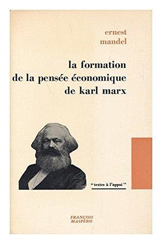 La formation de la pensee economique de Karl Marx de 1843 jusqu'a la redaction du