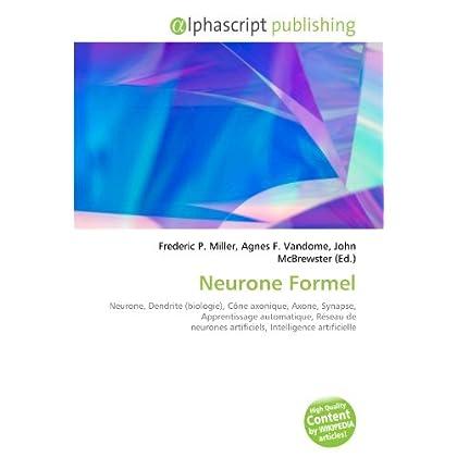 Neurone Formel: Neurone, Dendrite (biologie), Cône axonique, Axone, Synapse, Apprentissage automatique, Réseau de neurones artificiels, Intelligence artificielle
