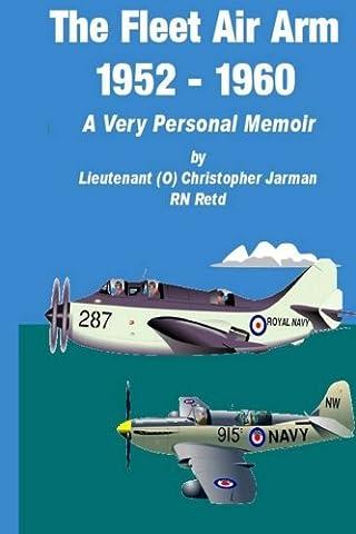The Fleet Air Arm 1952-1960: A Very Personal Memoir