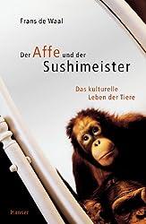 Der Affe und der Sushimeister: Das kulturelle Leben der Tiere