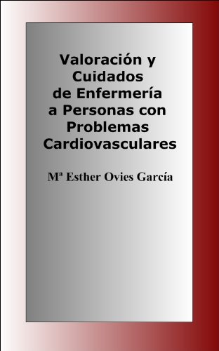 Valoración y Cuidados de Enfermería a Personas con Problemas Cardiovasculares (Oposiciones de Enfermería nº 1)