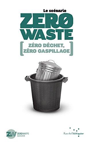 Le Scénario Zero Waste: Zéro déchet, zéro gaspillage