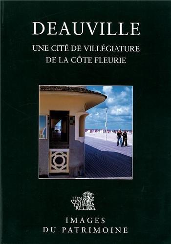 Deauville : Une cité de villégiature de la Côte Fleurie par Didier Hébert