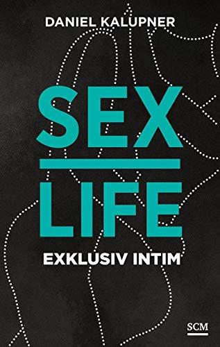 Sexlife: Exklusiv intim (Sex genießen, Band 3)