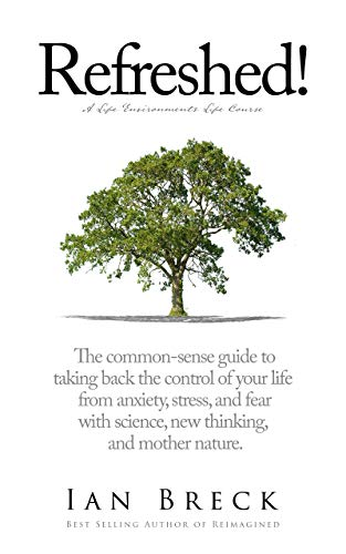 Book cover image for Refreshed!: The common-sense guide to taking back the control of your life from anxiety, stress, and fear with new science and mother nature