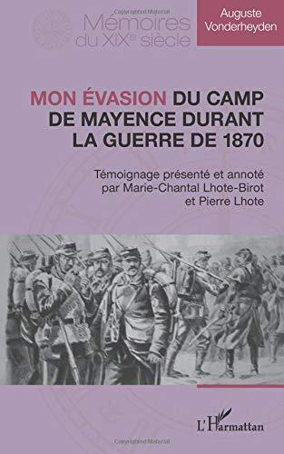 Mon evasion du camp de mayence durant la guerre de 1870