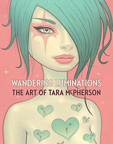 Wandering Luminations: The Art of Tara McPherson (English Edition)