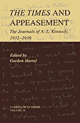 THE TIMES AND APPEASEMENT: THE JOURNALS OF A. L. KENNEDY, 1932-1939 BY Martel, Gordon(Author)04-2009( Paperback )
