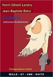 Landru, précurseur du féminisme : la correspondance inédite, 1919-1922