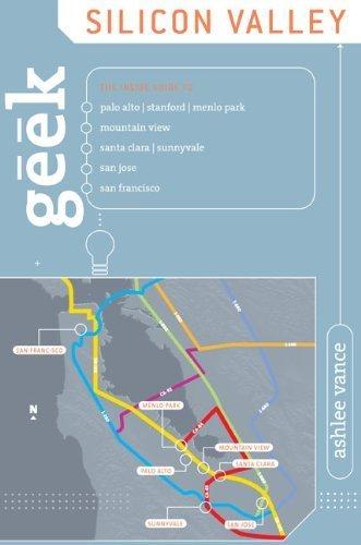 Geek Silicon Valley: The Inside Guide to Palo Alto, Stanford, Menlo Park, Mountain View, Santa Clara, Sunnyvale, San Jose, San Francisco (English Edition)