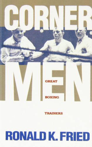 Corner Men: The Great Boxing Trainers por Ronald K. Fried