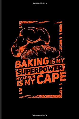 Baking Is My Superpower My Apron Is My Cape: Funny Baking Quotes Undated Planner | Weekly & Monthly No Year Pocket Calendar | Medium 6x9 Softcover | For Pastry Chef & Bakery Fans