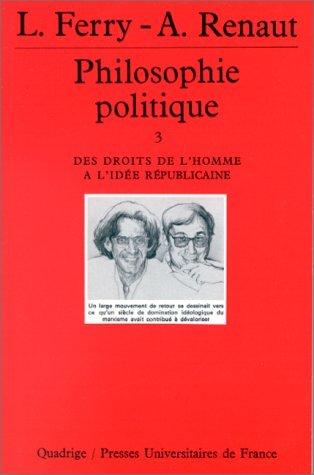Philosophie politique, tome 3 : Des droits de l'homme à l'idée