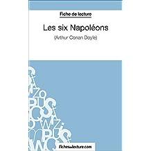 Les six Napoléons: Analyse complète de l'oeuvre (French Edition)