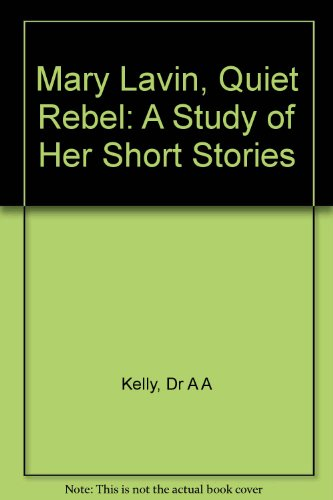 Mary Lavin, Quiet Rebel: A Study of Her Short Stories